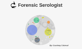Forensic Serologist By Courtney Calunod On Prezi