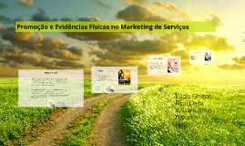 Promoção e Evidências Físicas no Marketing de Serviços