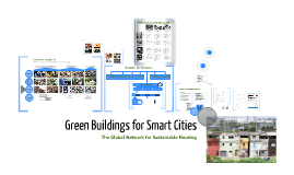 Green Buildings for Smart Cities: The Global Network for Sustainable Housing