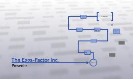 The Eggs-Factor Inc.