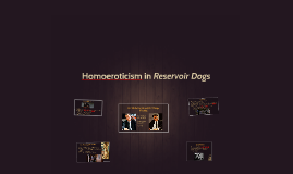 Homoeroticism in Reservoir Dogs