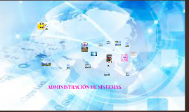 ADMINISTRACIÓN DE SISTEMAS
