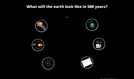 What will the earth look like in 500 years?