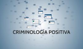 CRIMINOLOGIA POSITIVA