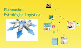 Planeación Estratégica Logística