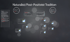 Naturalist/Post-Positivist Tradition