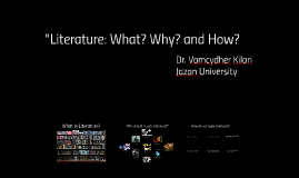 Literature: What, Why, and How?