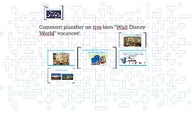 """Comment planifier un tres bien """"Walt Disney World"""" vacances!"""