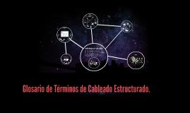 Copy of Glosario de Términos de Cableado Estructurado.