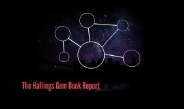 The Haflings Gem Book Report