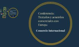 Conferencia: Tratados y acuerdos con Europa