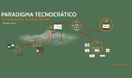 Copy of PARADIGMA TECNOCRÁTICO