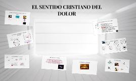 EL SENTIDO CRISTIANO DEL DOLOR