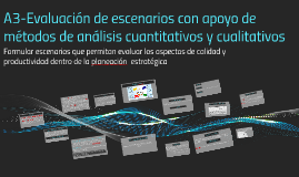 A3 Evaluacion de escenarios con apoyo de metodos de analisis