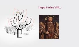 Copy of Dopo Enrico VIII.....