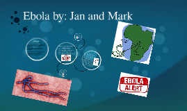 Ebola by: Jan and Mark