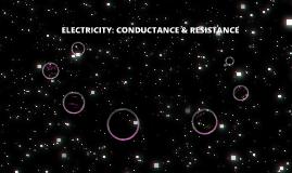 Conductance & Resistance
