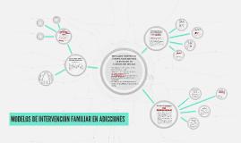 MODELOS DE INTERVENCIÓN FAMILIAR EN ADICCIONES