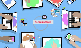 Copy of TeCh-KnOw Learning