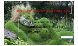 USO RACIONAL DE LA NATURALEZA.