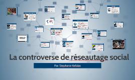 La controverse de réseautage social