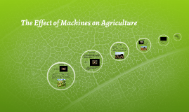 The Affect of Machines on Agriculture