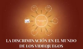 LA DISCRIMINACION EN EL MUNDO DE LOS VIDEOJUEGOS