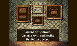 Copy of Simone de Beauvoir- Woman: Myth and Reality