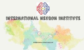 INTERNATIONAL NEURON INSTITUTE
