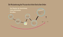 Die Missionierung der Prussen durch den Deutschen Orden - Der Beginn der Ausrottung eines nordbaltischen Urvolkes