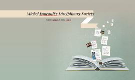 Michel Foucault's Disciplinary Society