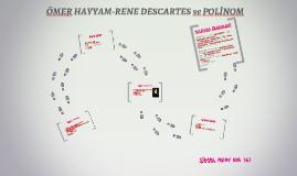 ÖMER HAYYAM-RENE DESCARTES ve POLİNOM