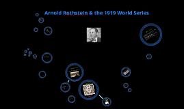 Copy of Arnold Rothstein & the 1919 World Series