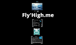Copy of Fly-high.me - Presentación veryshort