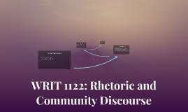 WRIT 1122: Rhetoric and Community Discourse