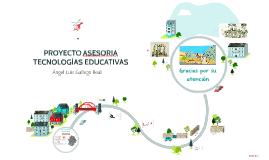 PROYECTO ASESORIA TECNOLOGÍAS EDUCATIVAS