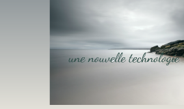 Copy of nouvelle technologies