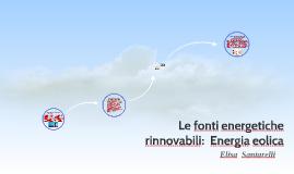 Le fonti energetiche rinnovabili:  Energia eolica