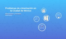 Problemas de cimentación en la Ciudad de México