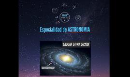 Copy of Especialidad de ASTRONOMIA