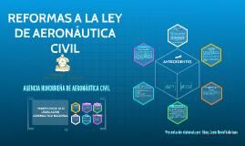 REFORMAS A LA LEY DE AERONAUTICA CIVIL