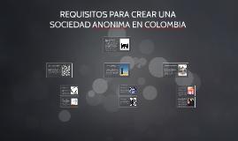 REQUISITOS PARA CREAR UNA SOCIEDAD ANONIMA EN COLOMBIA