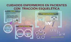 Copy of CUIDADOS ENFERMEROS EN PACIENTES CON TRACCIÓN ESQUELÉTICA
