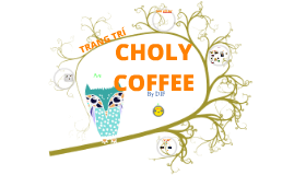 Copy of Copy of ICT project - Các loại coffee