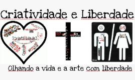 Criatividade e Liberdade - (Jan/2013)