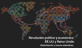 Revolucion politico y econocimo: EE.UU y Reino Unido
