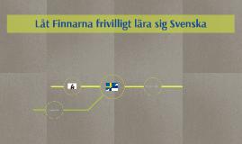 Låt Finnarna slippa svenskaundervisningen