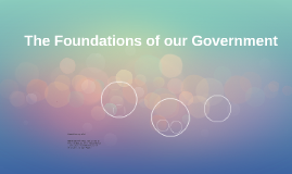The Foundations of our Government