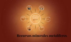 Copia de Recursos minerales metalíferos