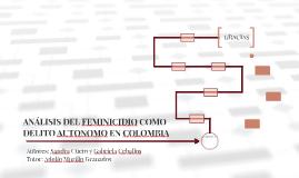 ANÁLISIS DEL FEMINICIDIO COMO DELITO AUTONOMO EN COLOMBIA